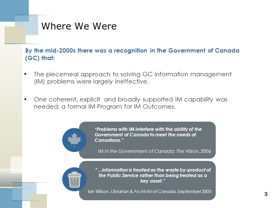 Where We Were By the mid-2000s there was a recognition in the Government of Canada (GC) that: