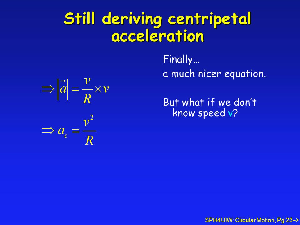 Still deriving centripetal acceleration