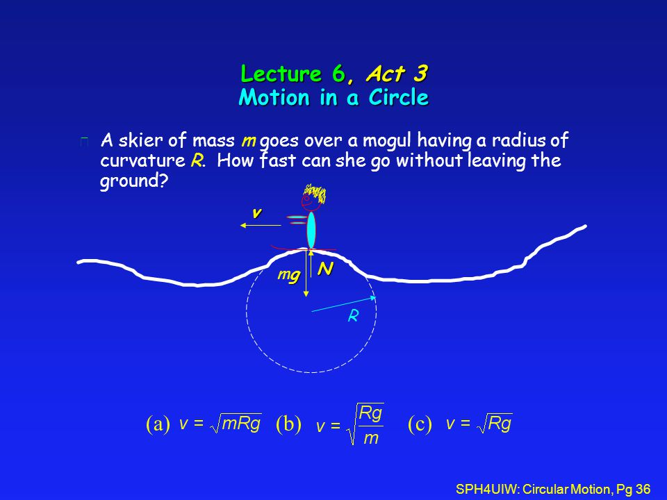 Lecture 6, Act 3 Motion in a Circle