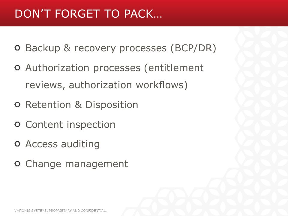 Don't forget to pack… Backup & recovery processes (BCP/DR)