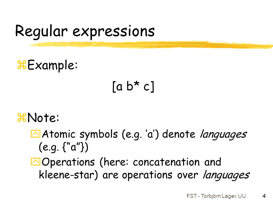 Regular expressions Example: [a b* c] Note: