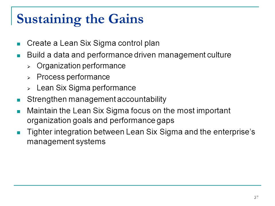 Sustaining the Gains Create a Lean Six Sigma control plan