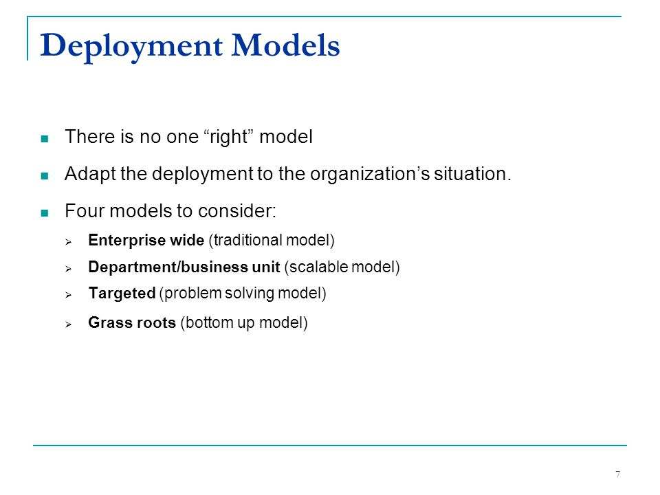 Deployment Models There is no one right model