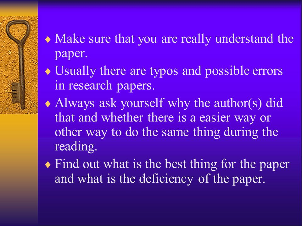 Make sure that you are really understand the paper.