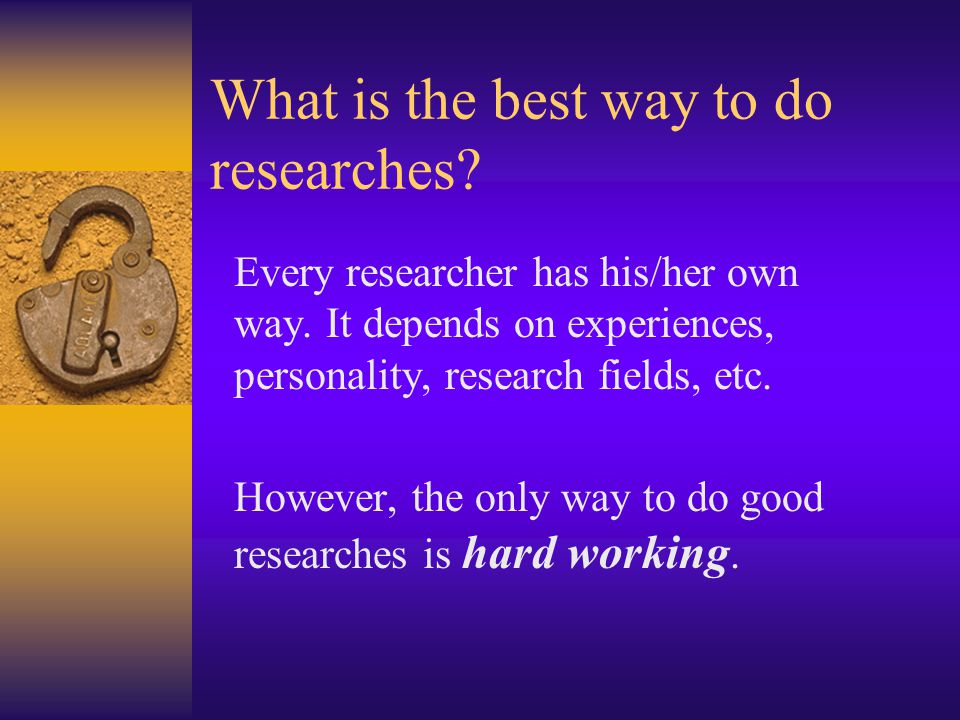 What is the best way to do researches
