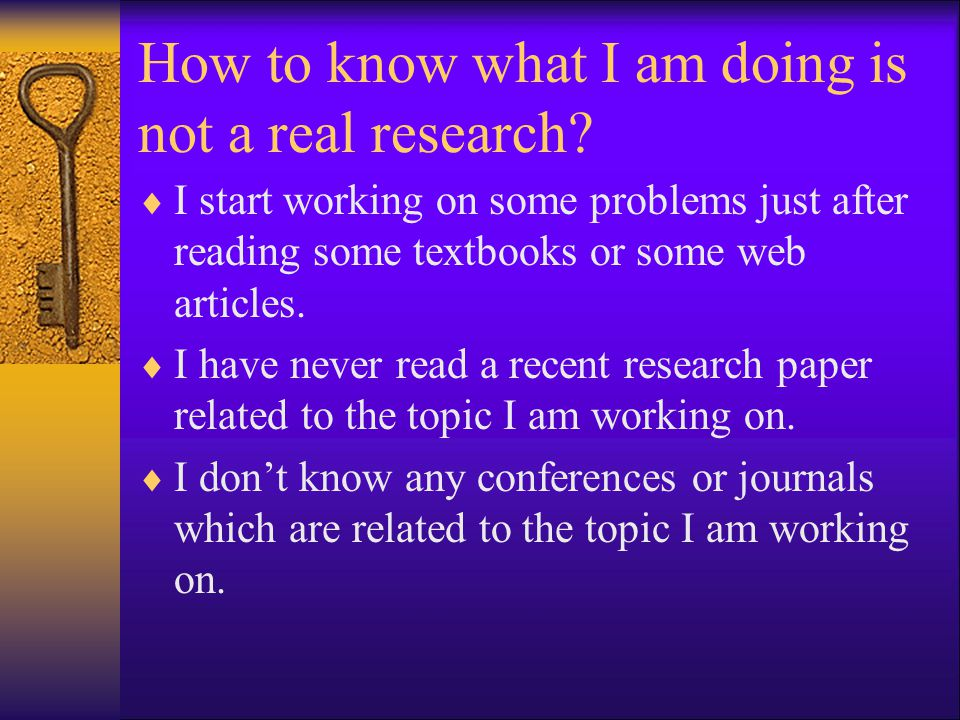 How to know what I am doing is not a real research