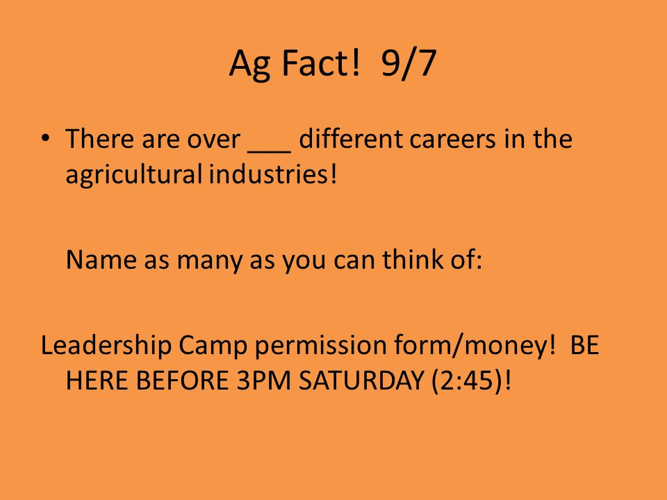 Ag Fact! 9/7 There are over ___ different careers in the agricultural industries! Name as many as you can think of: