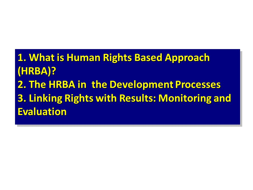 1. What is Human Rights Based Approach (HRBA). 2
