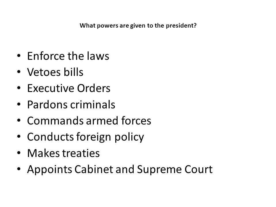 What powers are given to the president