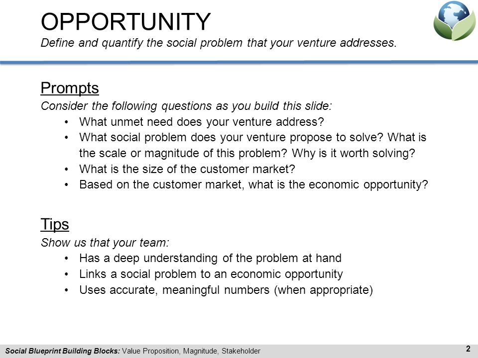 OPPORTUNITY Define and quantify the social problem that your venture addresses.