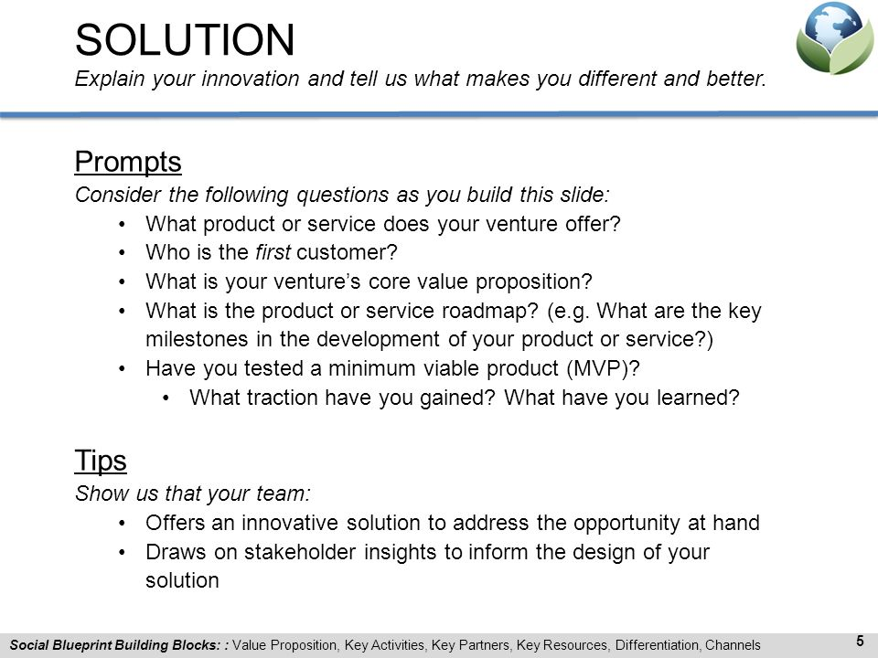 SOLUTION Explain your innovation and tell us what makes you different and better.