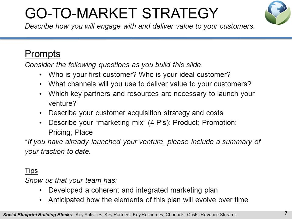 GO-TO-MARKET STRATEGY Describe how you will engage with and deliver value to your customers.