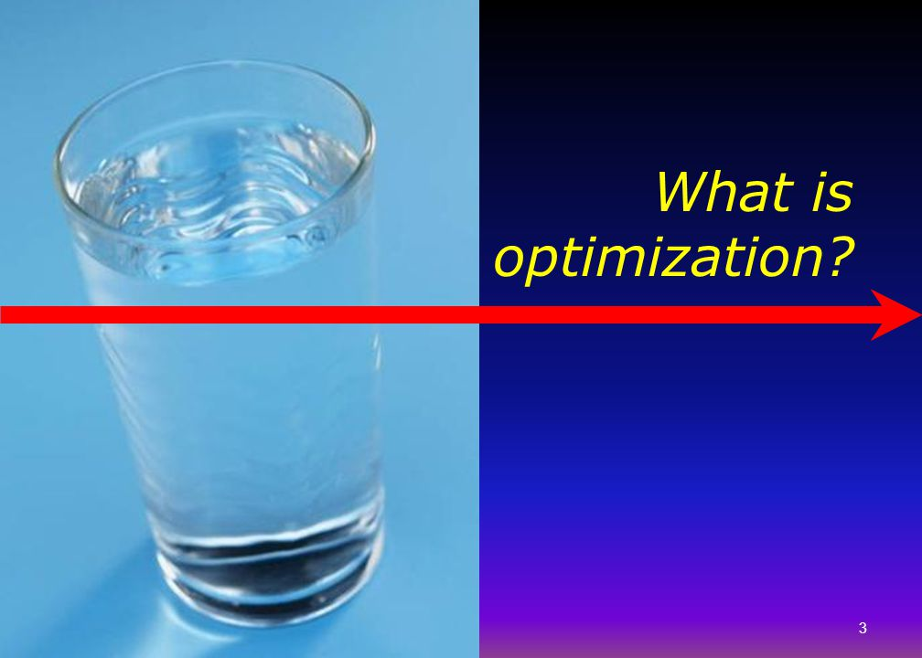 What is optimization Picture of clean glass of water