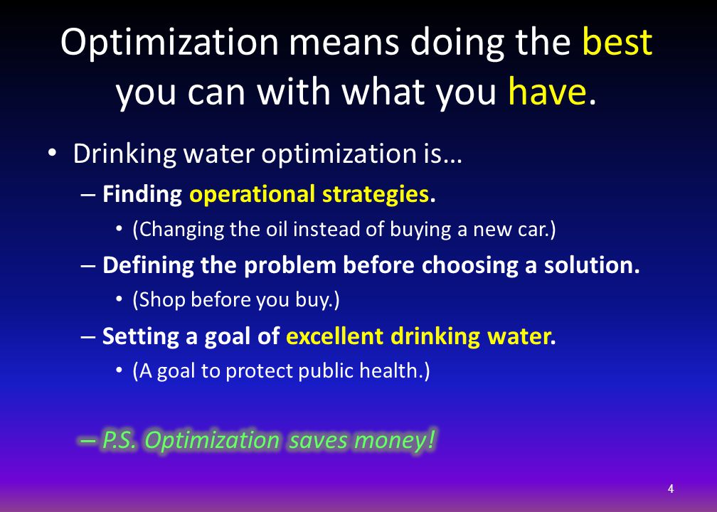 Optimization means doing the best you can with what you have.