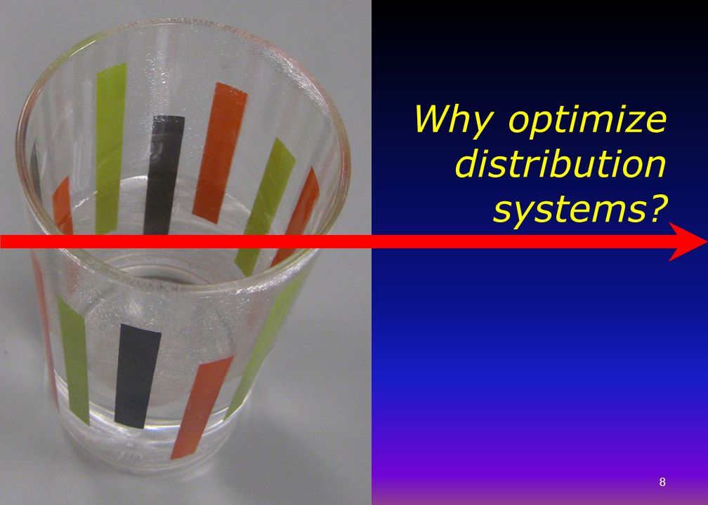 Why optimize distribution systems