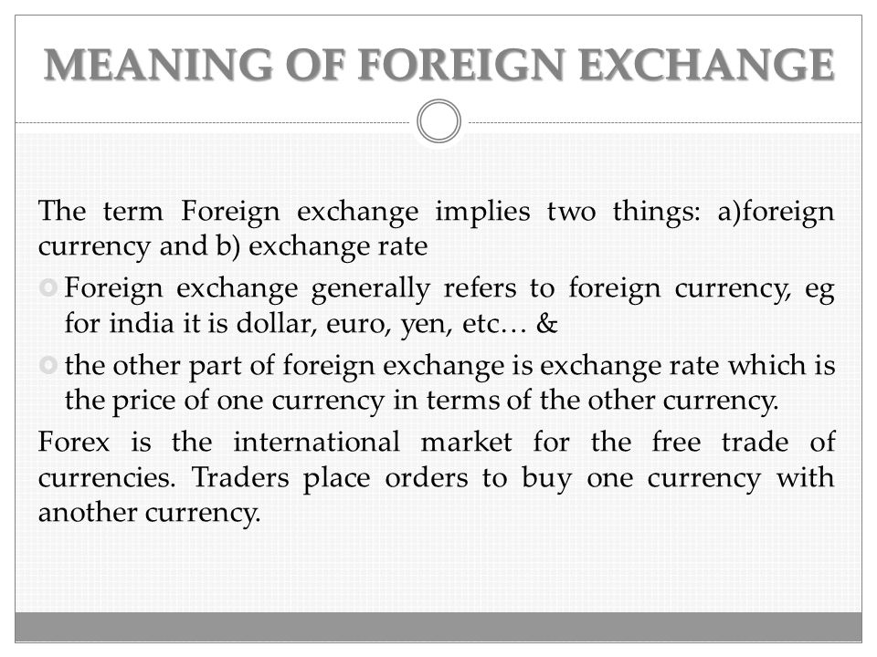 Meaning Of Foreign Exchange