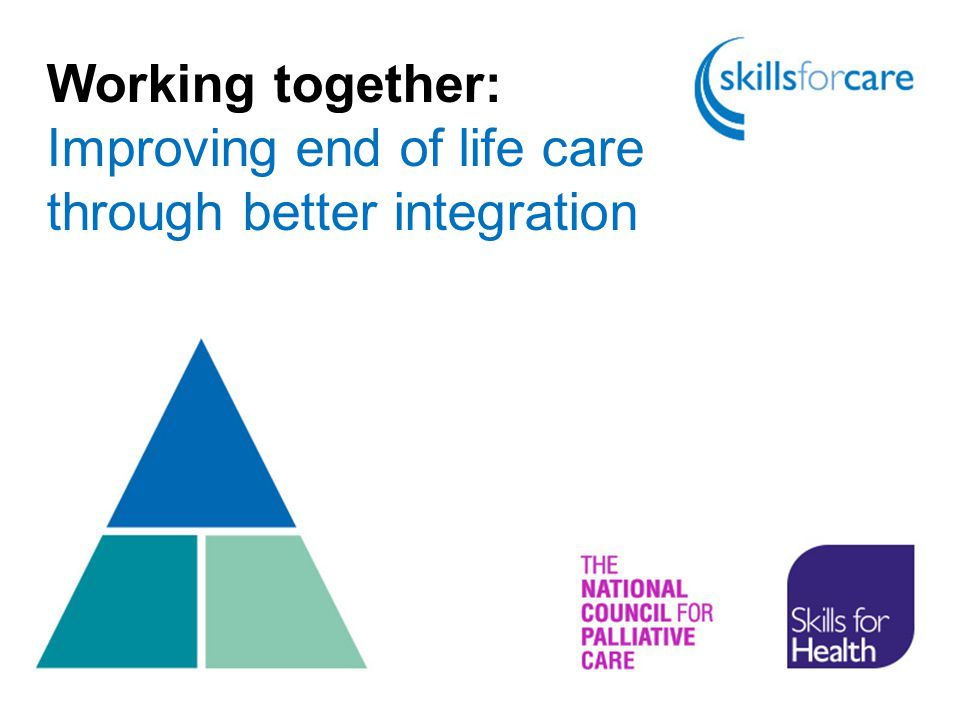 Working together: Improving end of life care through better integration