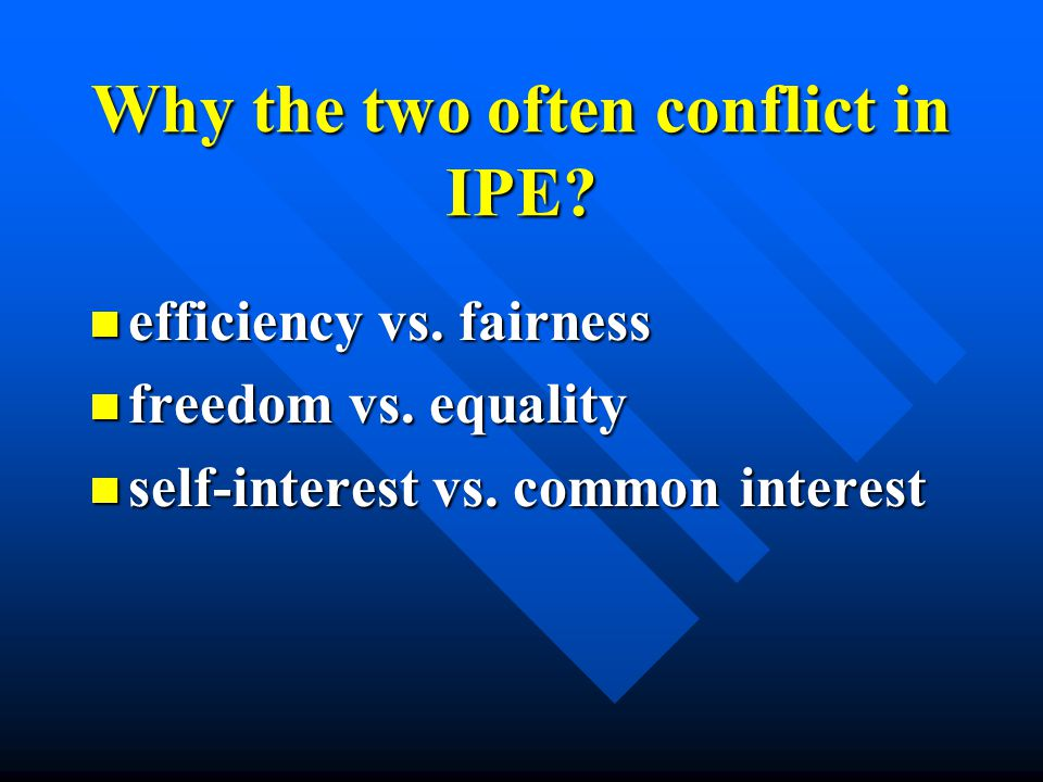 Why the two often conflict in IPE