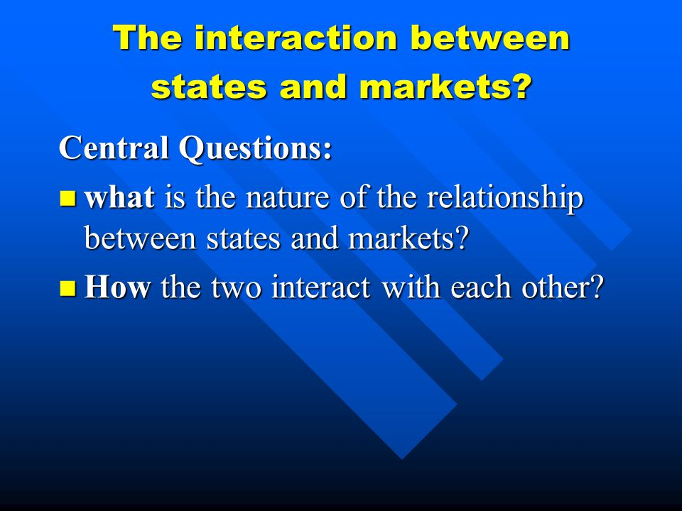 The interaction between states and markets