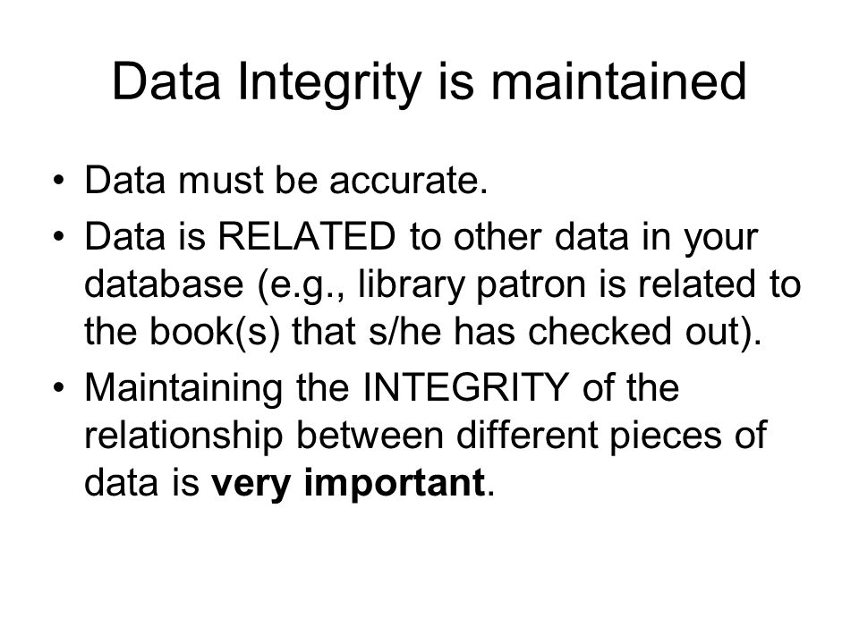 Data Integrity is maintained