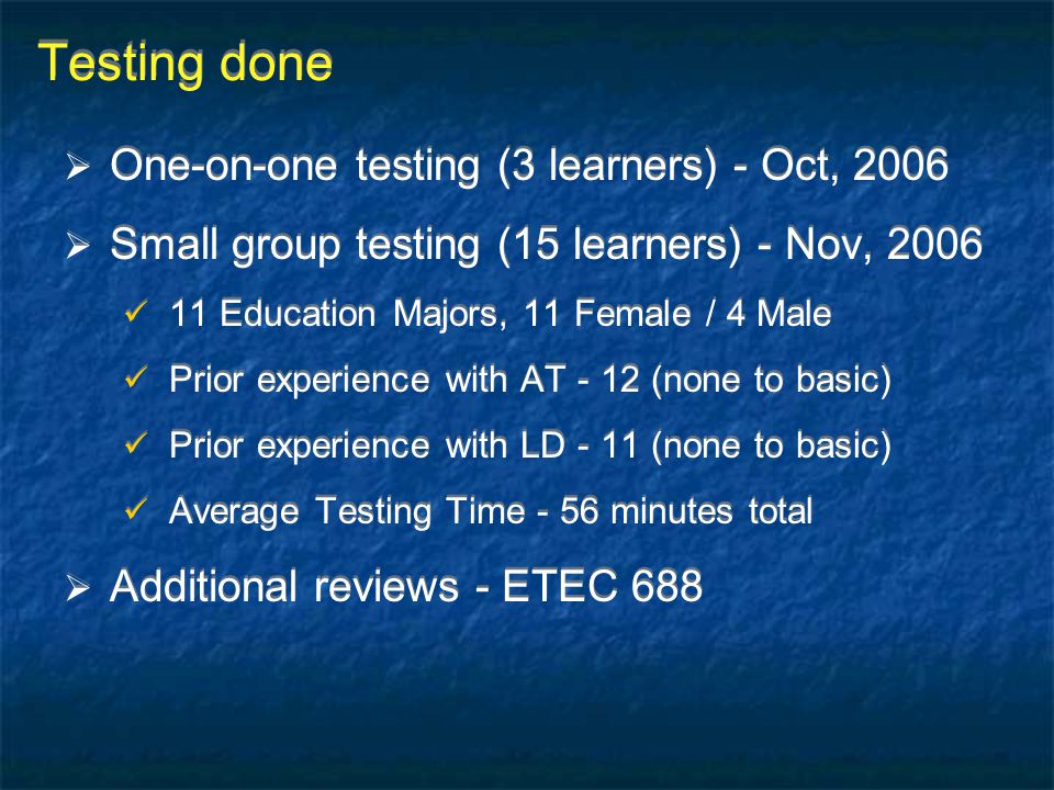 Testing done One-on-one testing (3 learners) - Oct, 2006