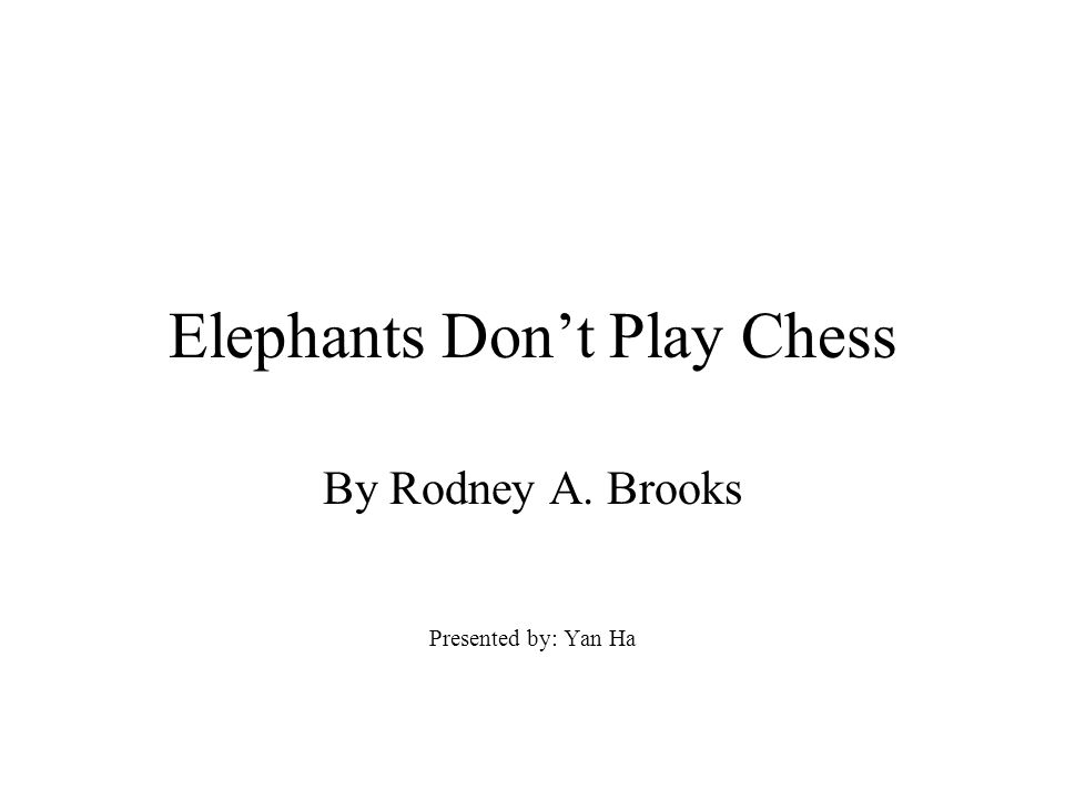 Elephants Don't Play Chess
