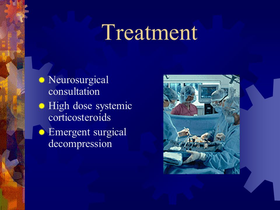 Treatment Neurosurgical consultation