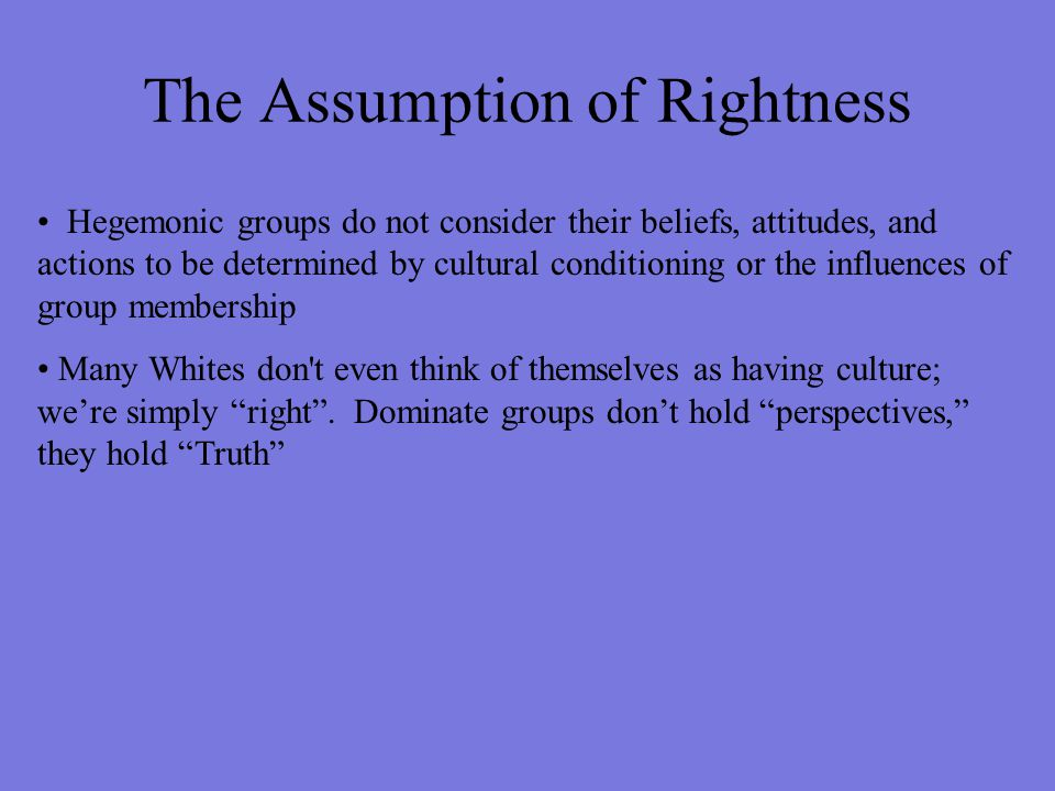 The Assumption of Rightness