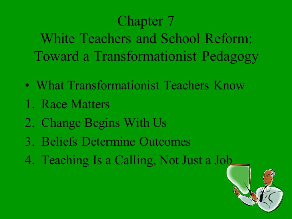 Chapter 7 White Teachers and School Reform: Toward a Transformationist Pedagogy