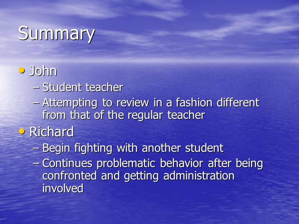 Summary John Richard Student teacher
