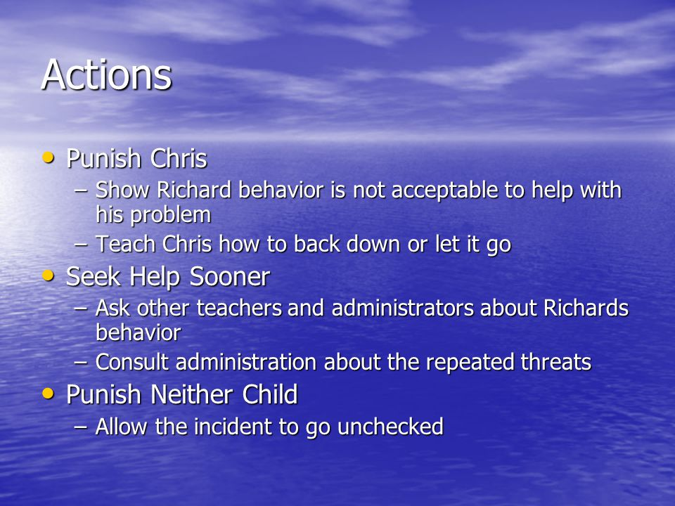 Actions Punish Chris Seek Help Sooner Punish Neither Child