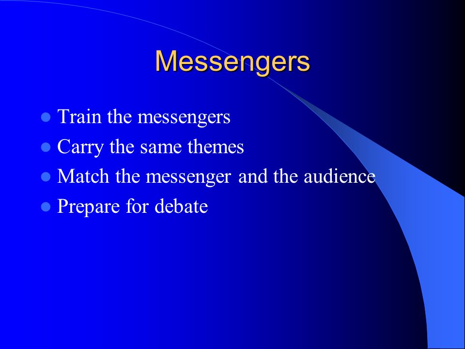 Messengers Train the messengers Carry the same themes