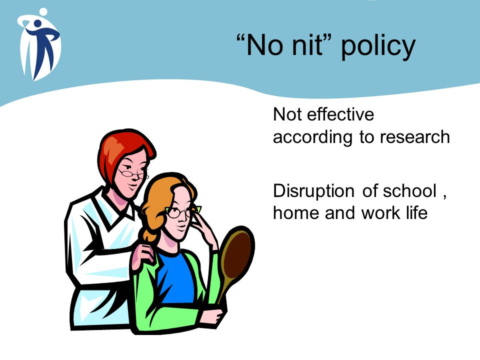 No nit policy Not effective according to research