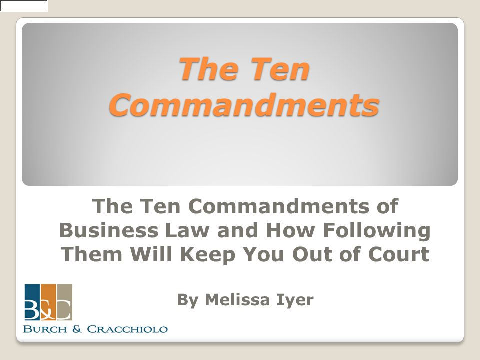 The Ten Commandments The Ten Commandments of Business Law and How Following Them Will Keep You Out of Court.