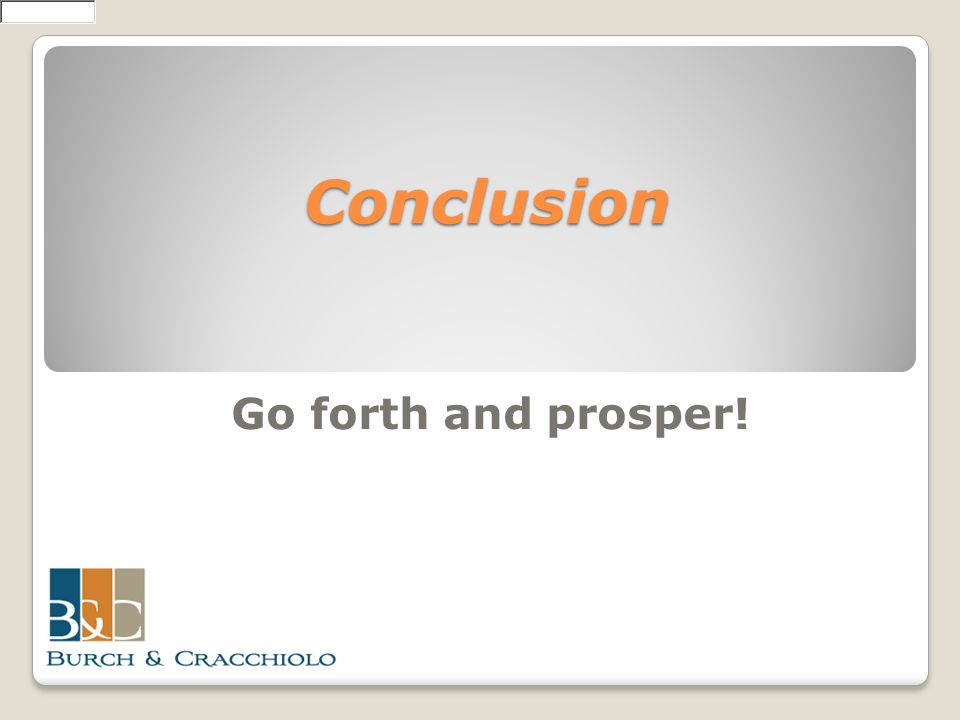 Conclusion Go forth and prosper!
