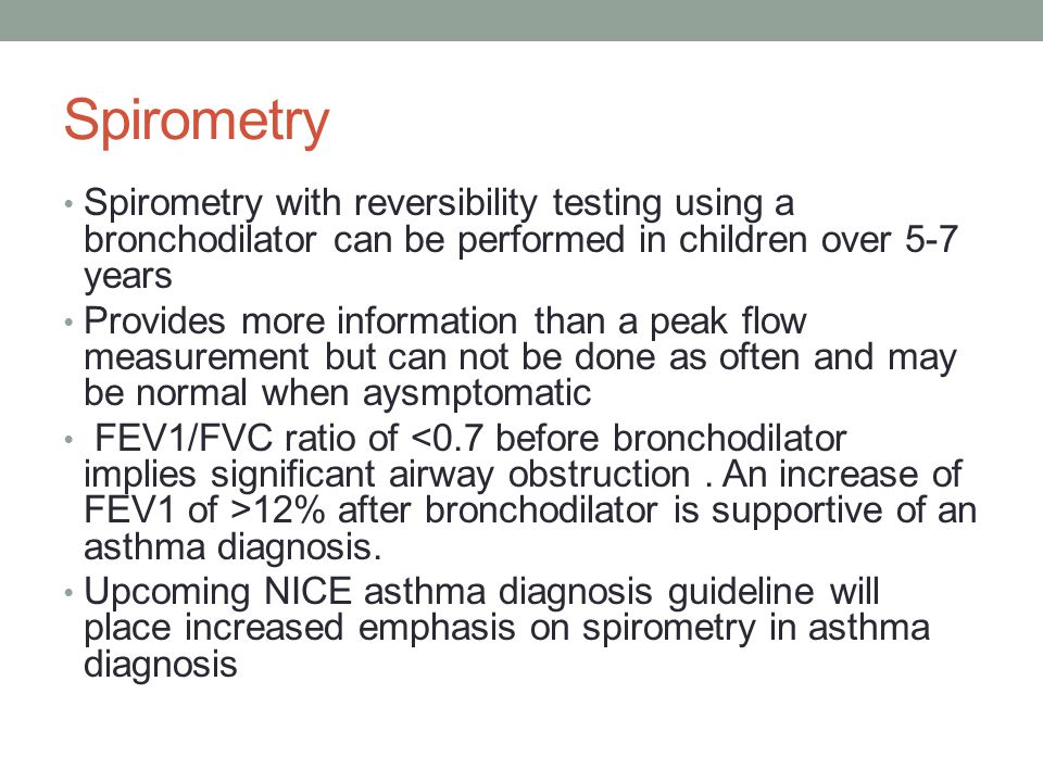 Spirometry Spirometry with reversibility testing using a bronchodilator can be performed in children over 5-7 years.