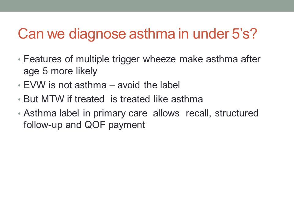 Can we diagnose asthma in under 5's
