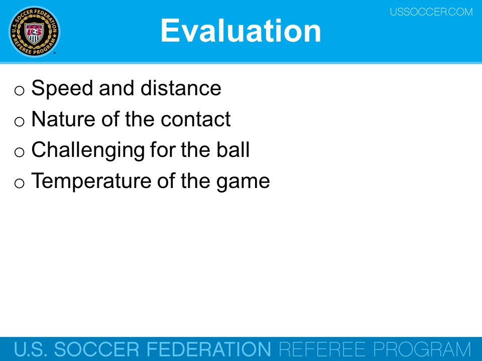 Evaluation Speed and distance Nature of the contact