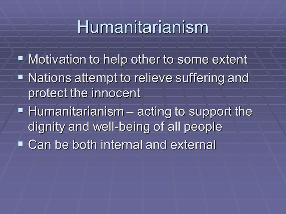 Humanitarianism Motivation to help other to some extent
