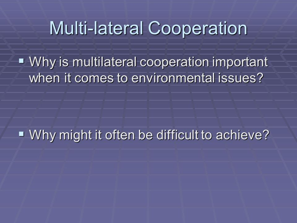 Multi-lateral Cooperation