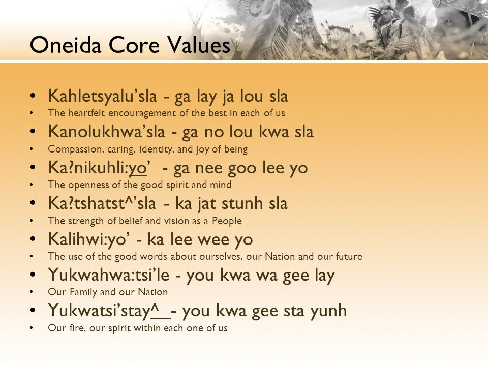 Oneida Core Values Kahletsyalu'sla - ga lay ja lou sla