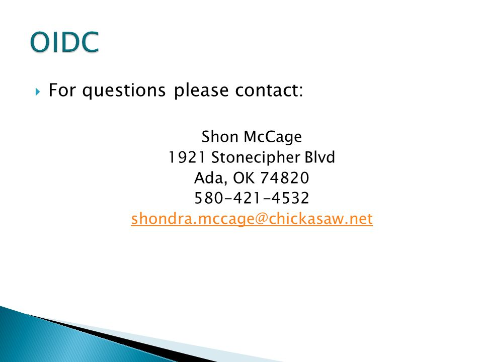 OIDC For questions please contact: Shon McCage 1921 Stonecipher Blvd