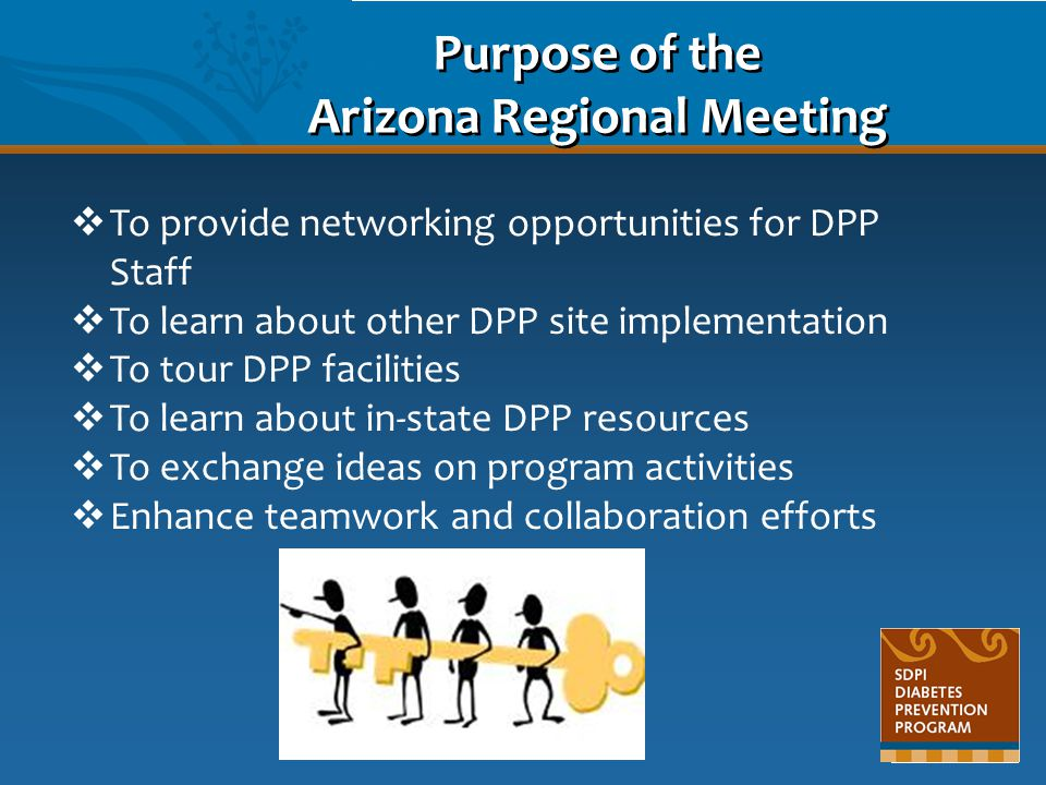 Purpose of the Arizona Regional Meeting