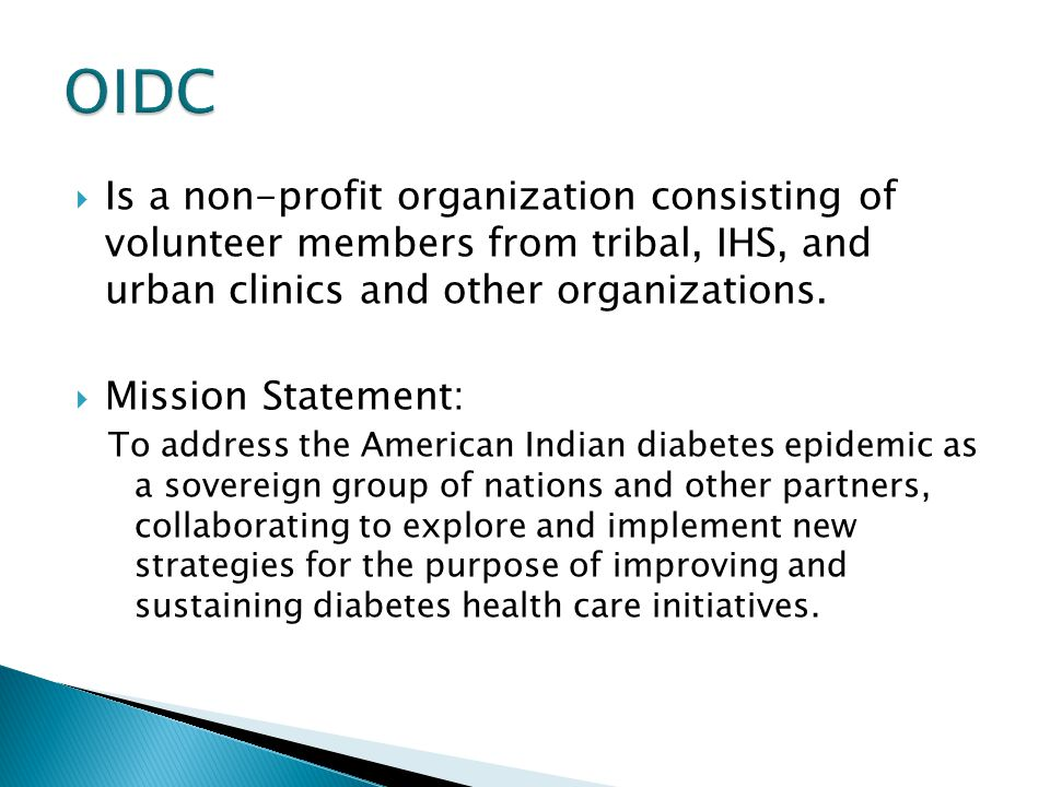 OIDC Is a non-profit organization consisting of volunteer members from tribal, IHS, and urban clinics and other organizations.