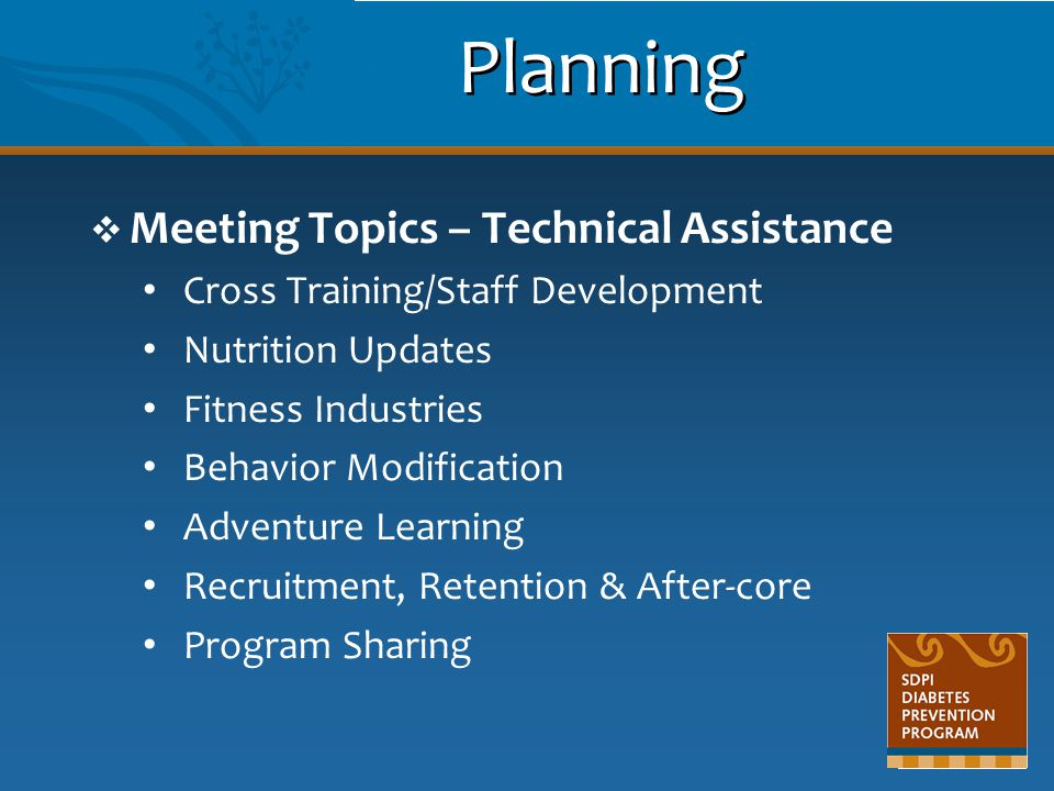 Planning Meeting Topics – Technical Assistance