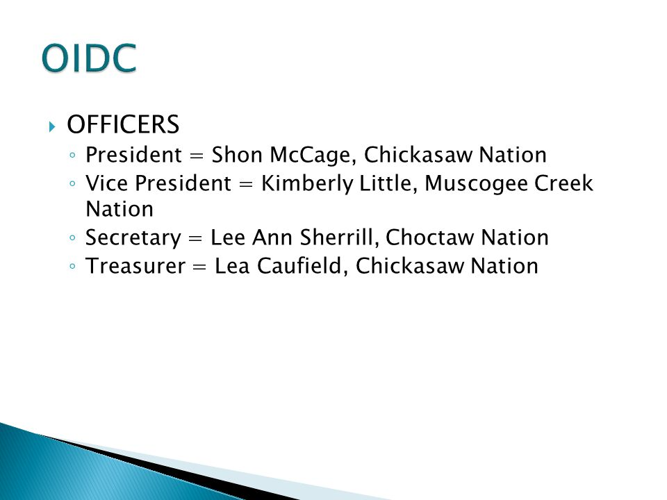 OIDC OFFICERS President = Shon McCage, Chickasaw Nation