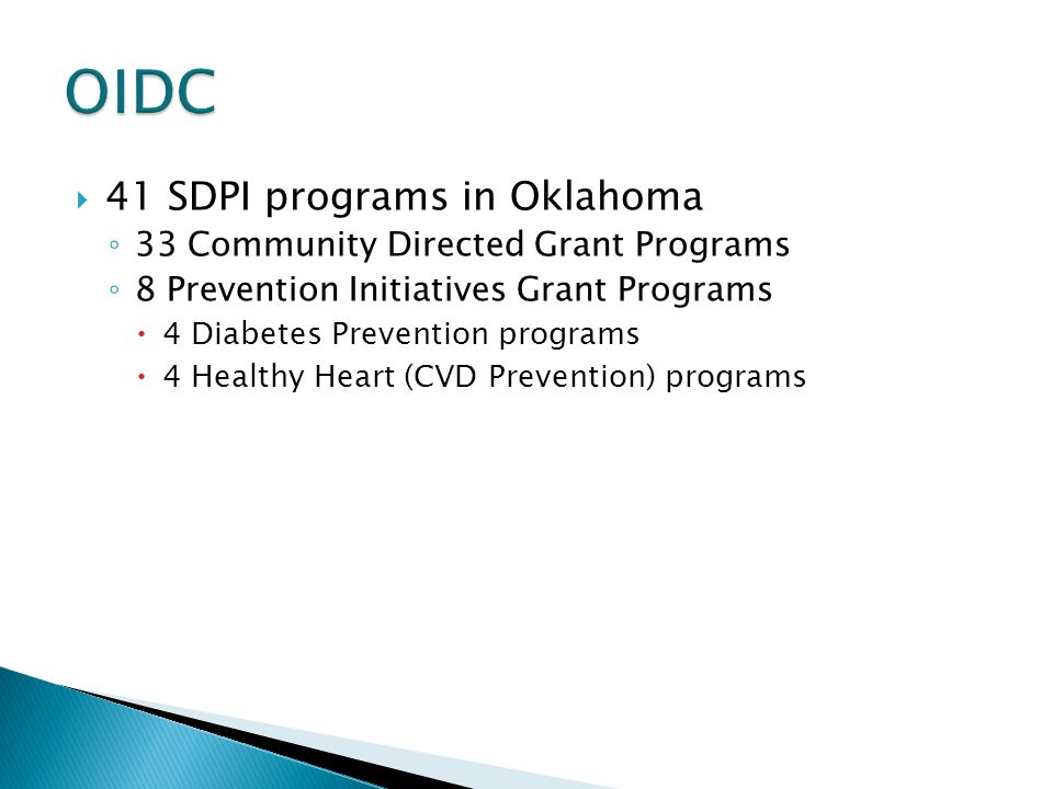 OIDC 41 SDPI programs in Oklahoma 33 Community Directed Grant Programs
