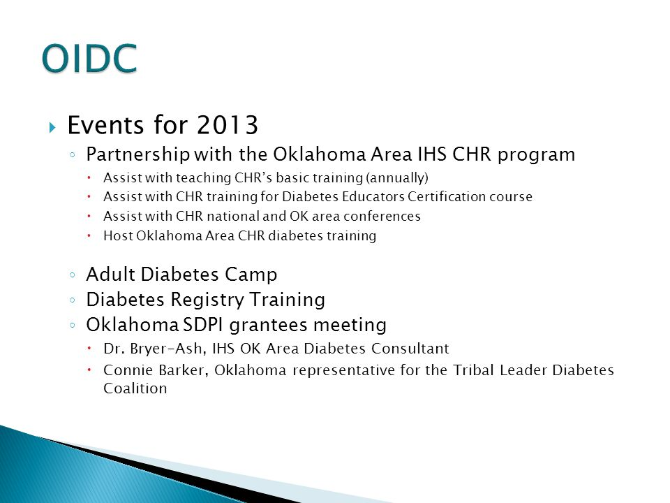 OIDC Events for 2013. Partnership with the Oklahoma Area IHS CHR program. Assist with teaching CHR's basic training (annually)