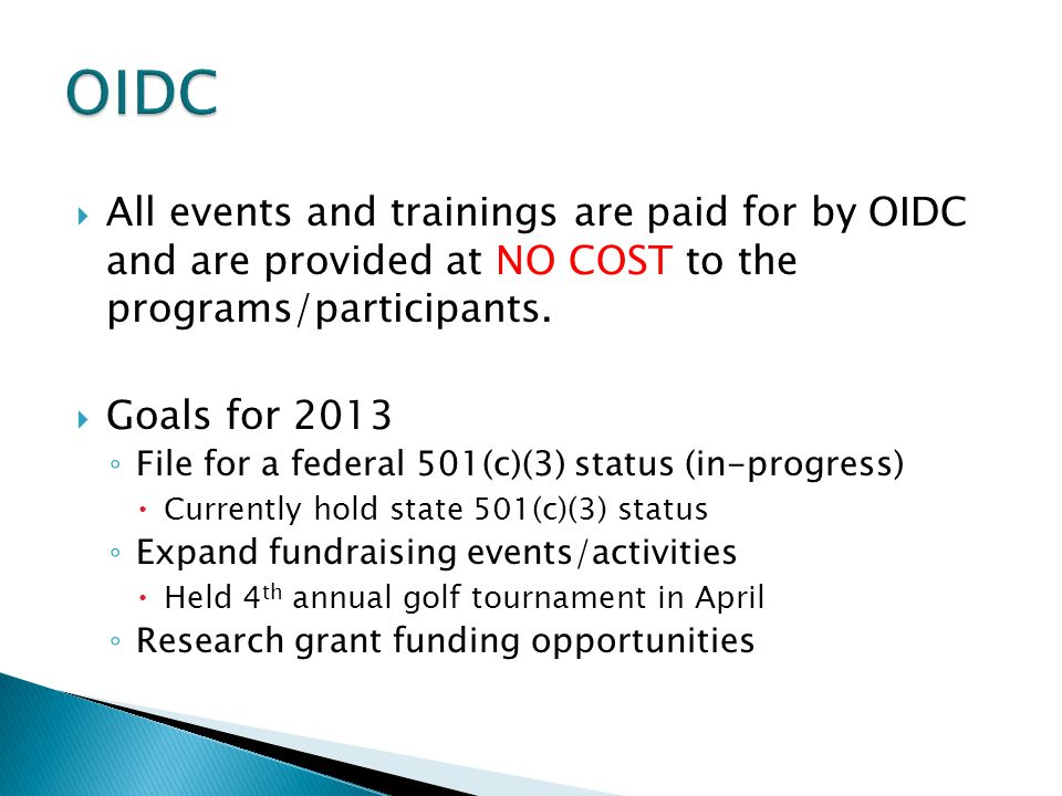 OIDC All events and trainings are paid for by OIDC and are provided at NO COST to the programs/participants.