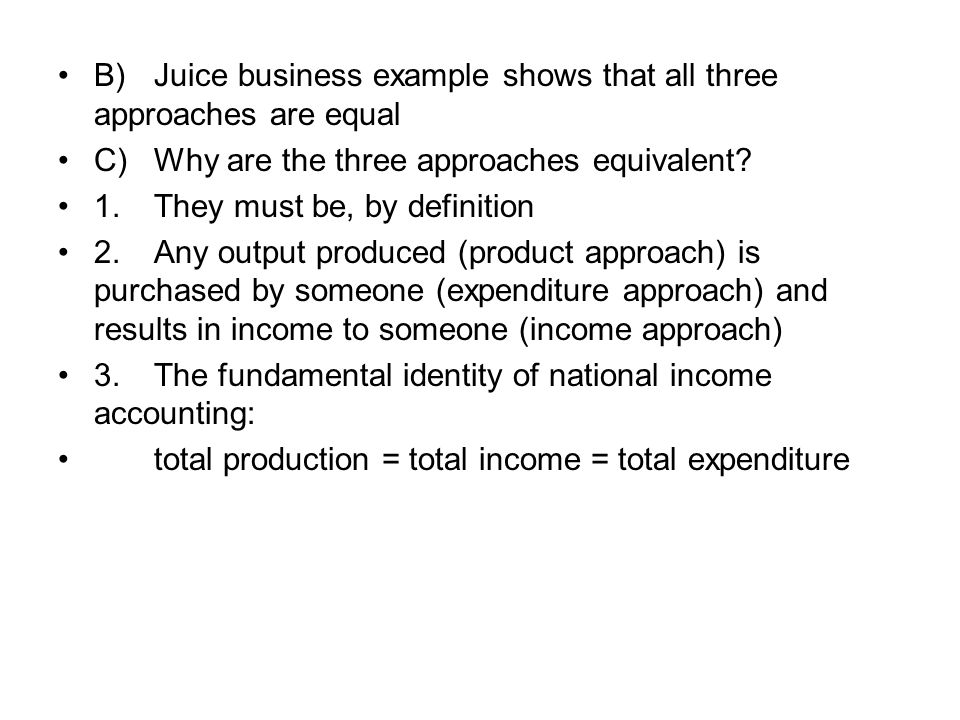 B) Juice business example shows that all three approaches are equal